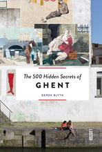 Load image into Gallery viewer, The 500 Hidden Secrets of Ghent