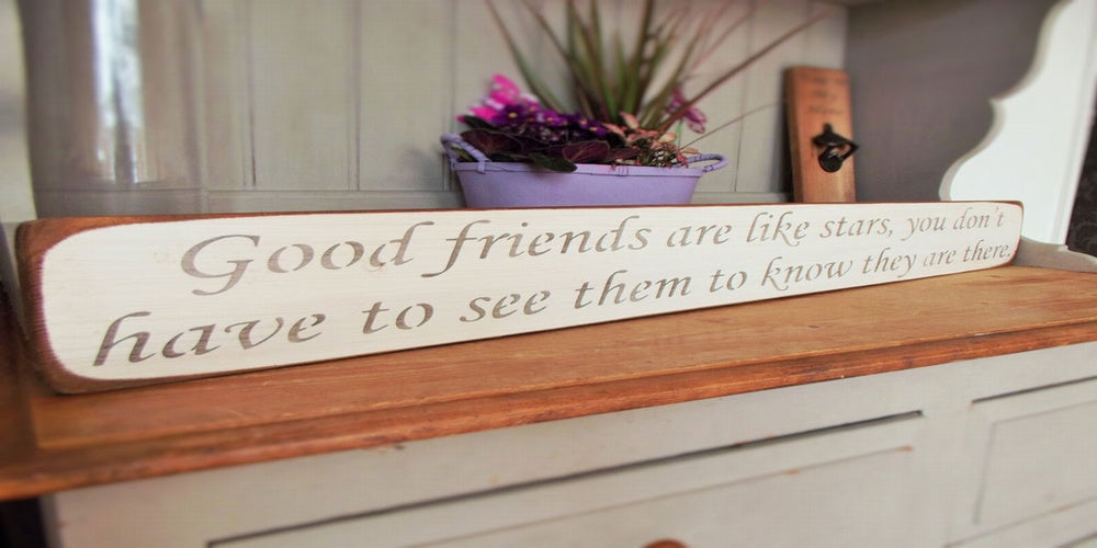 Good Friends are like stars -  Handmade Wooden Sign