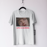 Life is Boring