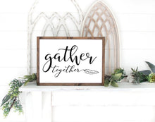 Load image into Gallery viewer, Gather Sign Rustic Farmhouse Wood Sign Framed Gather together Home wall art Decor