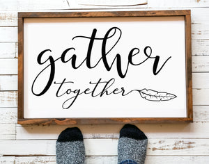 Gather Sign Rustic Farmhouse Wood Sign Framed Gather together Home wall art Decor