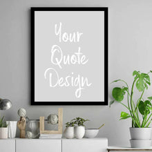 Load image into Gallery viewer, Custom Quote Print, Custom Quote Poster, Custom Quote Sign, Custom Print, Custom Quote Printable, Custom Name, free Design, Poster