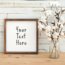 Load image into Gallery viewer, Farmhouse wood signs with custom personalized sign print of your favorite Quote.  Custom signs and art prints, custom poem print, poem print