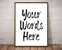 Load image into Gallery viewer, Custom quote poster wall art print sign personalized, Custom sign, Make a sign, Custom quote, poem print frame, Custom poster print, sign