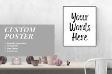 Load image into Gallery viewer, Make your Custom Sign art print  and Custom quote print wall art personalized, Custom poster with with quote or poem