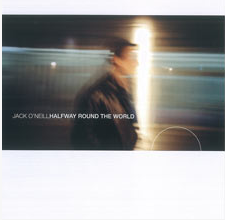 Jack O'Neill: Halfway Round The World CD