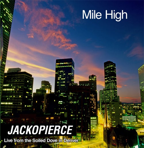 Mile High CD - Live From Soiled Dove in Denver