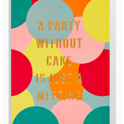 Postco Card/A Party Without Cake is Just a Meeting