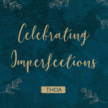 Celebrating Imperfections