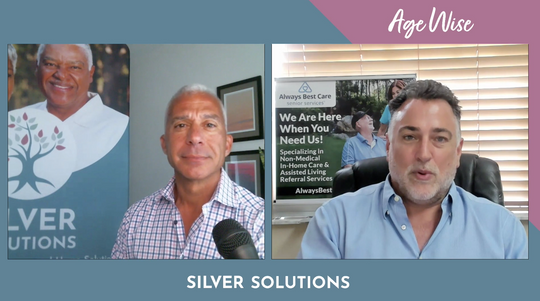 Silver Solutions AGE WISE, EP.5 - Dan Lagani speaks with Steve Snell of Always Best Care Senior Services
