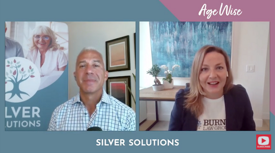 Silver Solutions AGE WISE Ep. 006 featuring CEO Dan Lagani and Britt Burner of Burner Law Group
