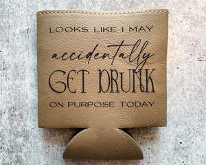 Accidentally Drunk On Purpose | Engraved Leatherette Koozie