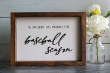 Load image into Gallery viewer, We Interrupt This Marriage For . . . Season | Framed Laser Wood Sign