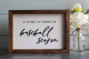 We Interrupt This Marriage For . . . Season | Framed Laser Wood Sign