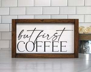 But First Coffee | Framed Wood Sign | 12x7