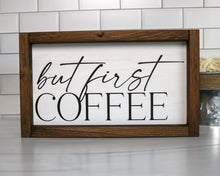 Load image into Gallery viewer, But First Coffee | Framed Wood Sign | 12x7