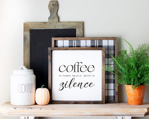Coffee Pairs Nicely With Silence | Framed Wood Sign