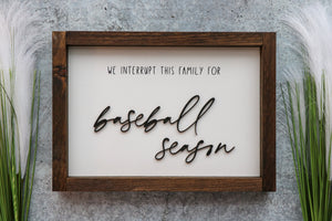 We Interrupt This Family For . . . Season | Framed Laser Wood Sign
