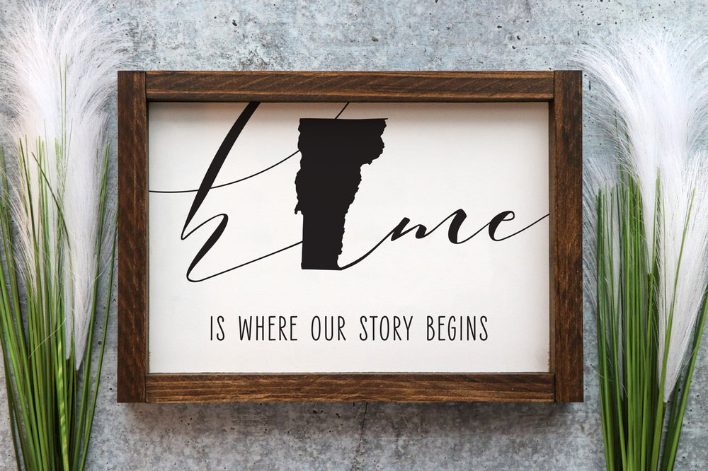 Home Is Where Our Story Begins | Custom Home State Framed Wood Sign | 12x9