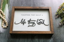 Load image into Gallery viewer, Together They Built A Life They Loved | Framed Laser Wood Sign