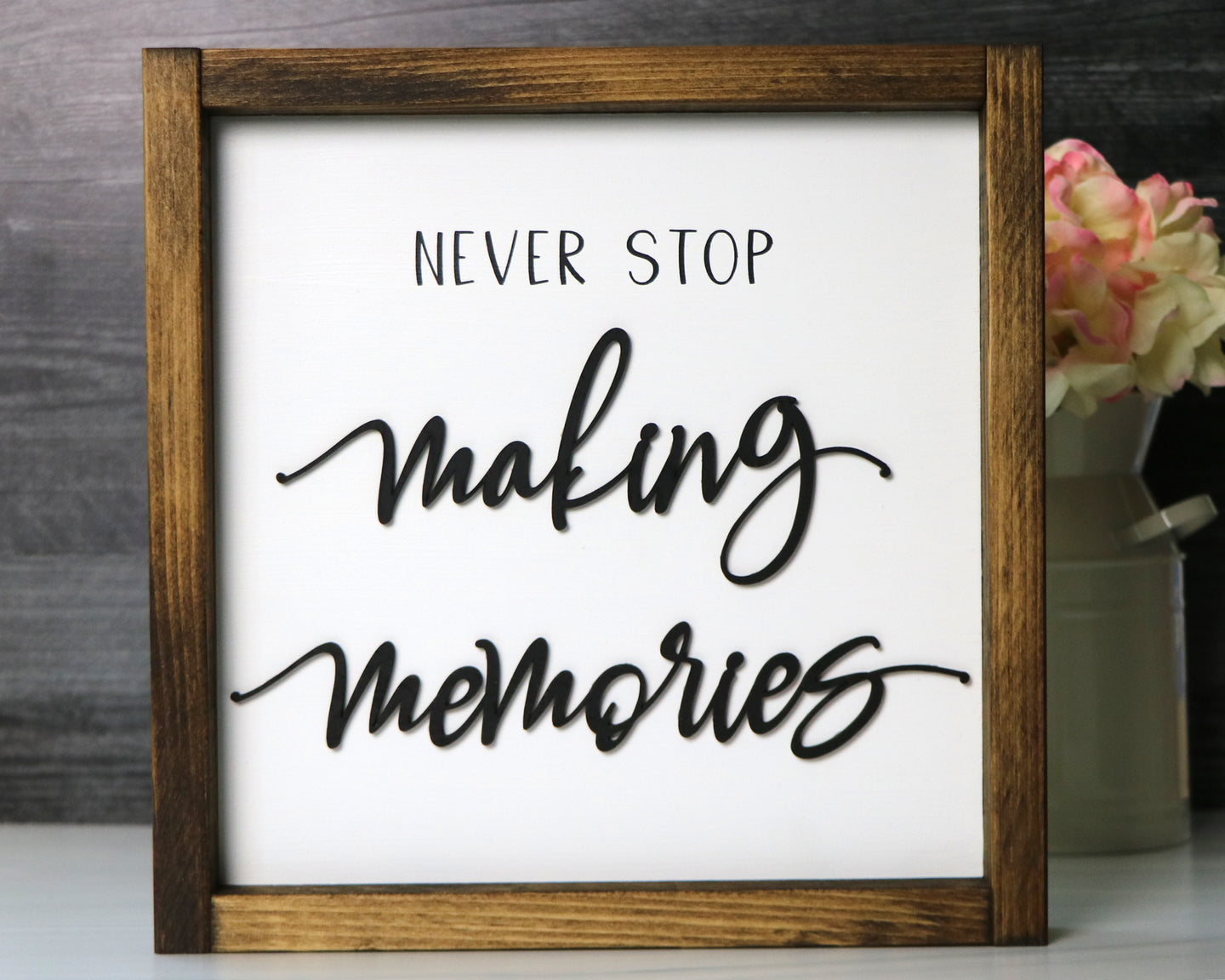 Never Stop Making Memories | Framed Laser Wood Sign | 12x12
