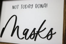Load image into Gallery viewer, Not Today Rona! | Mask Hanger Framed Wood Sign | Laser Cut Lettering | 12x9