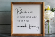 Load image into Gallery viewer, Nice Normal Family | Framed Wood Sign | 12x12