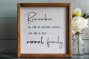 Nice Normal Family | Framed Wood Sign | 12x12
