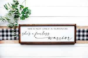 She's Not Only A Survivor She's A Fearless Warrior | Framed Wood Sign