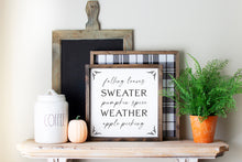 Load image into Gallery viewer, Sweater Weather | Framed Wood Sign | Seasonal Decor | 12x12
