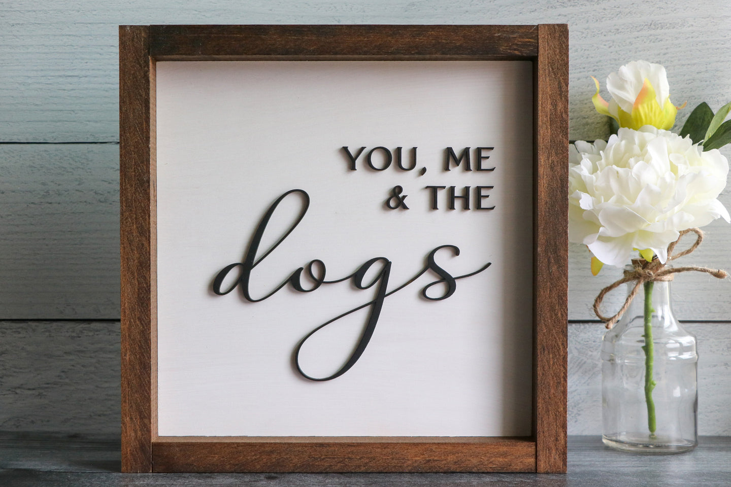 You, Me & The Dogs | Framed Laser Wood Sign | 12x12 | Various Options Available