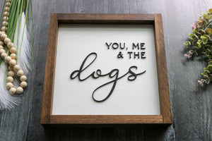 You, Me & The Dogs | Framed Laser Wood Sign | Various Options Available