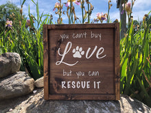 Load image into Gallery viewer, You Can't Buy Love But You Can Rescue It | Framed Wood Sign