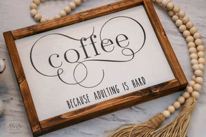 Coffee Because Adulting is Hard | Framed Wood Sign | 12x9