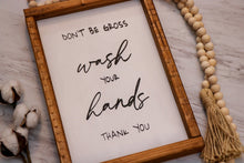 Load image into Gallery viewer, Don't Be Gross Wash Your Hands | Framed Wood Sign | 9x12