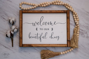 Welcome To Our Beautiful Chaos | Framed Wood Sign | 12x9