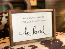 Load image into Gallery viewer, Be Kind | Framed Wood Sign