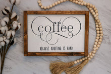 Load image into Gallery viewer, Coffee Because Adulting is Hard | Framed Wood Sign | 12x9