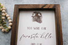 Load image into Gallery viewer, You were our favorite hello and our hardest goodbye | Pet Memorial | Framed Laser Wood Sign