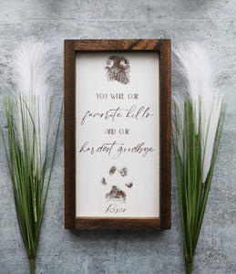 You were our favorite hello and our hardest goodbye | Pet Memorial | Framed Laser Wood Sign