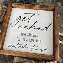 Load image into Gallery viewer, Get Naked Just Kidding Bathroom Sign | Framed Wood Sign | 10x10