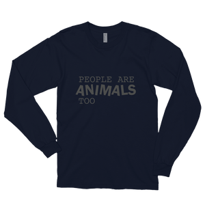 All Gender Cut: Long sleeve People are ANIMALS too