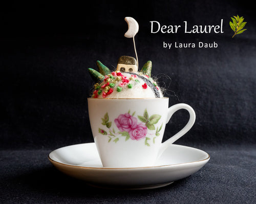 Dear Laurel – Tiny Teacup Witch House