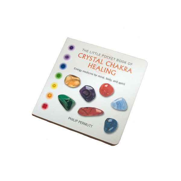 The Little Pocket Book of Crystal Chakra Healing