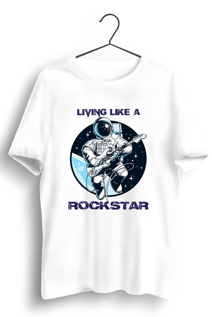 Living Like a Rockstar Graphic Printed White Tshirt