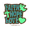 Faith, Hope, Love Tee