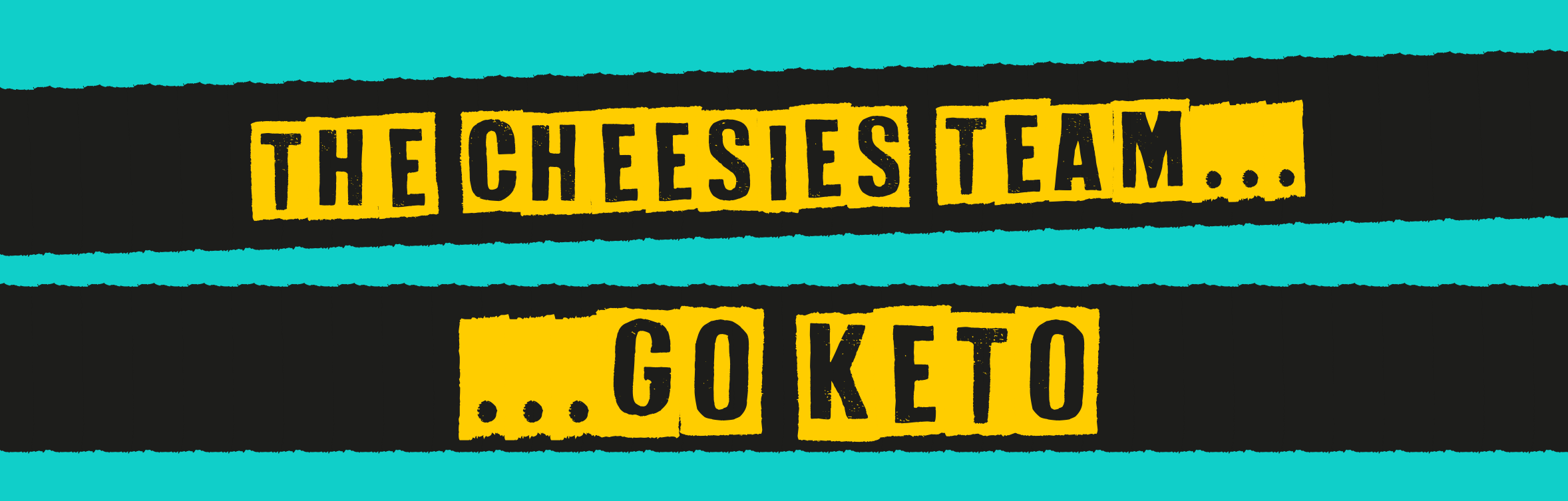 Cheesies Team goes Keto