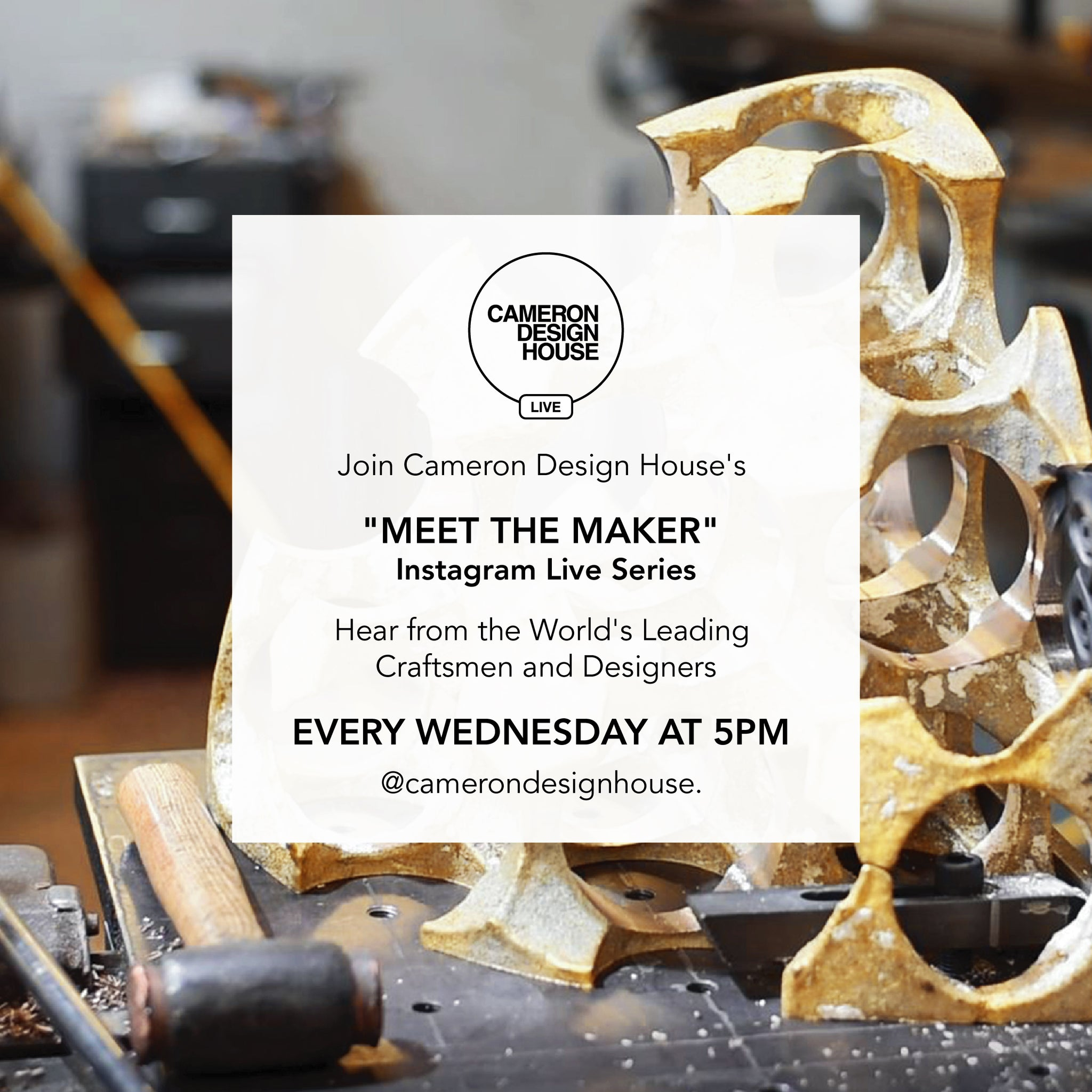 Cameron Design House Meet The Maker Instagram Live Series
