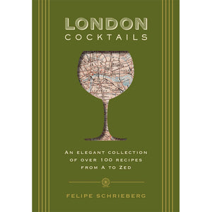 London Cocktails : Over 100 Recipes Inspired by the Heart of Britannia