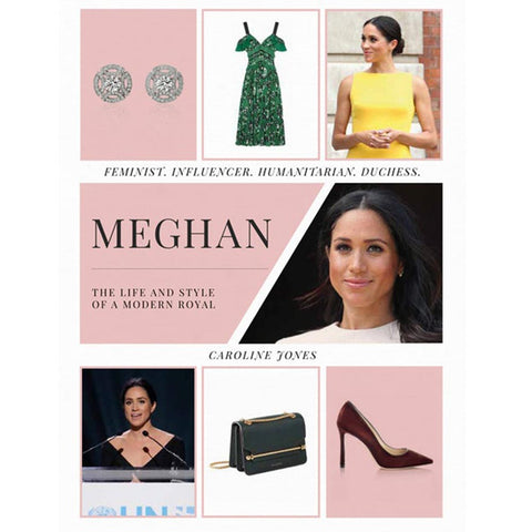 Meghan: The Life And Style of a Modern Royal